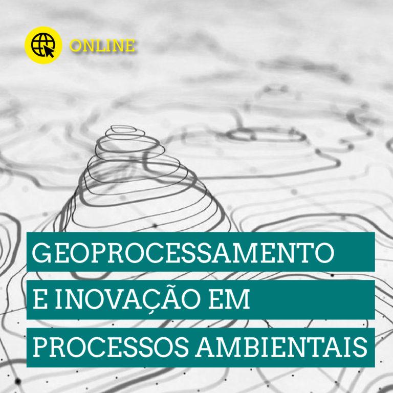 Geoprocessamento e Inovação em Processos Ambientais