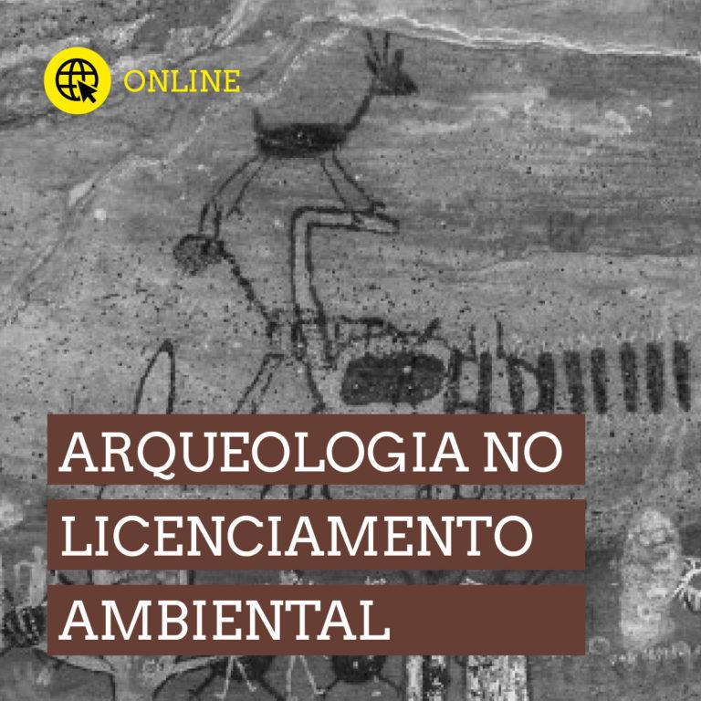 Arqueologia no Licenciamento Ambiental